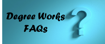 Degree Works FAQ's